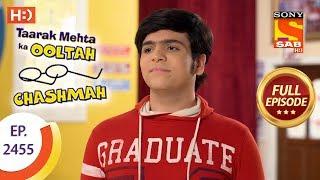 Taarak Mehta Ka Ooltah Chashmah - Ep 2455 - Full Episode - 27th April, 2018