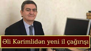 Əli Kərimlinin azərbaycanlılara çağırışı (tam variant)
