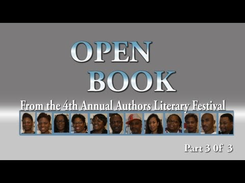 Open Book: The Annual Authors Literary Festival, Part 3 of 3.