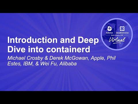 Introduction and Deep Dive into containerd - Michael Crosby & Derek McGowan, Phil Estes & Wei Fu