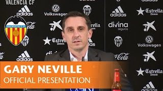 OFFICIAL PRESENTATION OF GARY NEVILLE AS NEW VALENCIA CF HEAD COACH