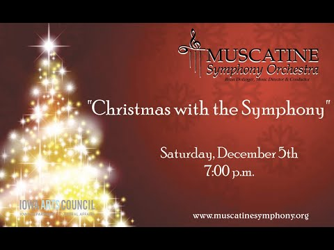 "The Muscatine Symphony Orchestra's ""Christmas with the Symphony"""