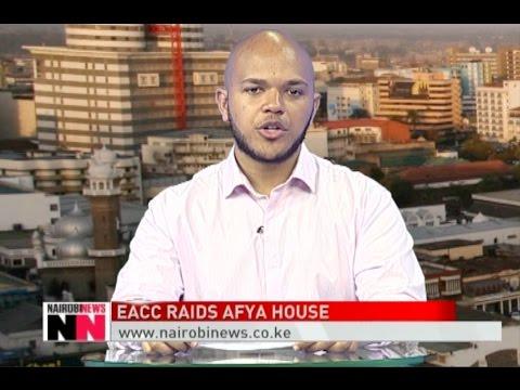 NAIROBI NEWS BULLETIN :EACC raids Afya House