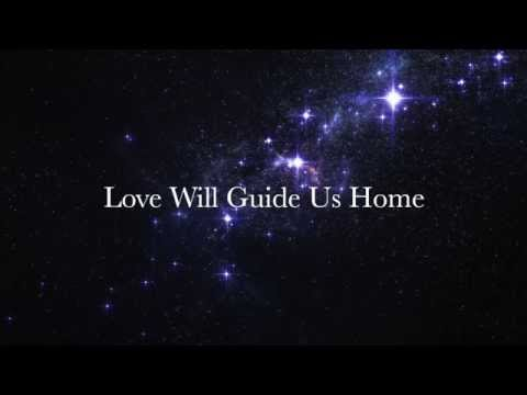 Love will guide us home