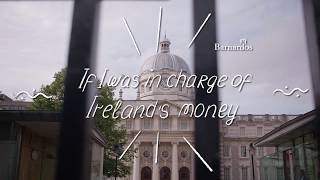 If I was in charge of Ireland's money...