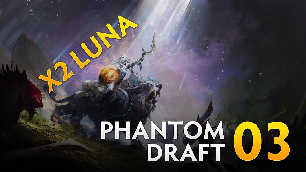 Artifact: Full Phantom Draft Run - Ep  3 (DOUBLE LUNA)