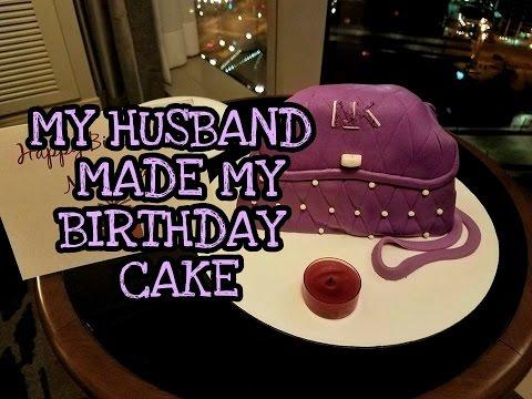 My Husband Made My Birthday Cake Youtube