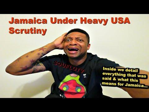 Jamaica under heavy  USA scrutiny