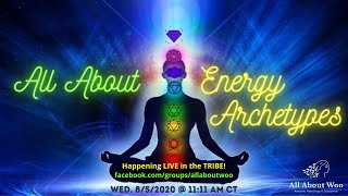 All About Energy Archetypes | Replay of FB Livestream in the All About Woo Tribe with Becca YogaBex