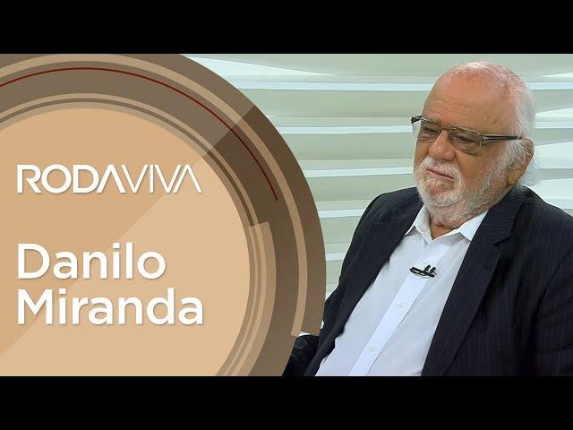 Roda Viva | Danilo Miranda | 25/02/2019