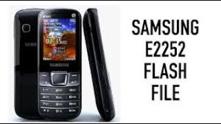 how to flash samsung e2252 without box 100% tested