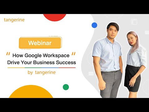 TANGERINE : Webinar   How G Suite Drive Your Business Success [Official Video]