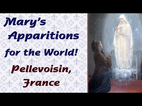 Mary's Apparitions for the World: Pellevoisin, France