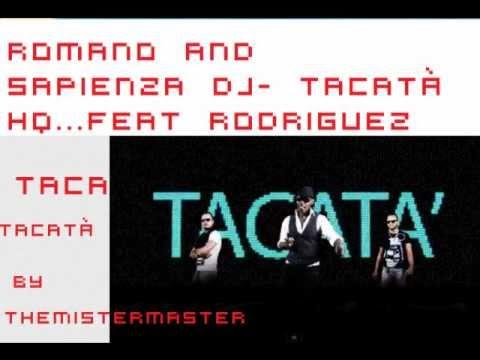 Romano & Sapienza feat Rodriguez- Tacatà HQ