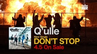 2017/4/5 On Sale Q'ulle avex 1st Single 「DON'T STOP」 Q'ulle史上最...