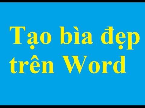 Hướng dẫn cách làm trang bìa đẹp trên Word – http://taimienphi.vn