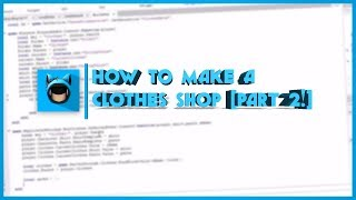 ROBLOX: How to Make a Clothes Shop [Part 2]
