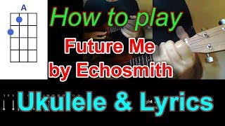 How to play Future Me by Echosmith Ukulele Cover Mp3