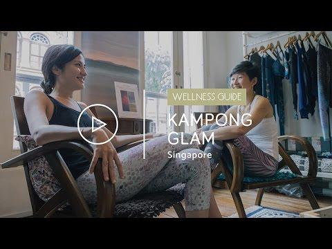 Wellness Guide: Kampong Glam Singapore