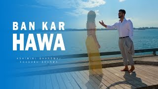 Gambar cover Ban Kar Hawa | Full Song | New Hindi Sad Song | Best Heart Touching Sad Video Song Full Hd