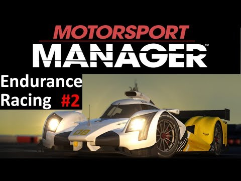 Motorsport Manager Lets Play #2 - Season 1 Race 2 - Endurance DLC Gameplay