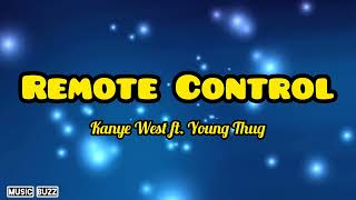 Kanye West ft. Young Thug - Remote Control (Lyrics Video)