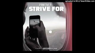Primitive P - Strive For [Official Audio]