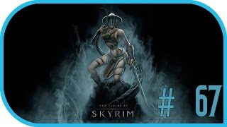 Девичье прохождение игры The Elder Scrolls V: Skyrim. Часть 67