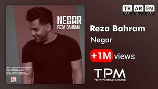 Reza Bahram - Negar - Persian Music ( رضا بهرام - نگار - آهنگ فارسی )