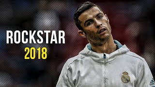 Cristiano Ronaldo ● Rockstar 2018 - Post Malone ft. 21 Savage | HD