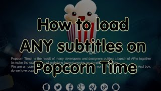 How to load ANY subtitles on Popcorn Time