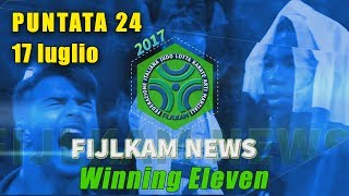 FIJLKAM NEWS 24 - WINNING ELEVEN