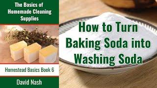 How to Convert Baking Soda into Washing Soda