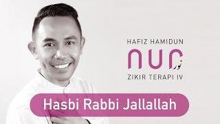 Hafiz Hamidun - Hasbi Rabbi Jallallah (Album Nur Zikir Terapi IV)