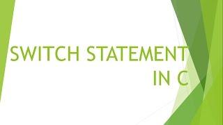 C PROGRAMMING TUTORIAL #17 - Switch statement in c (HINDI)