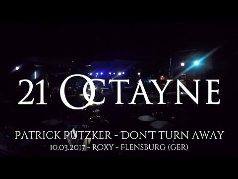 21 Octayne - Don't Turn Away [Patrick Putzker] Drum Cam Live [HD]