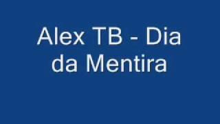Alex TB - Dia da Mentira
