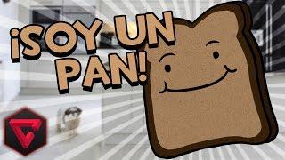 SIMULADOR DE SER UN PAN |