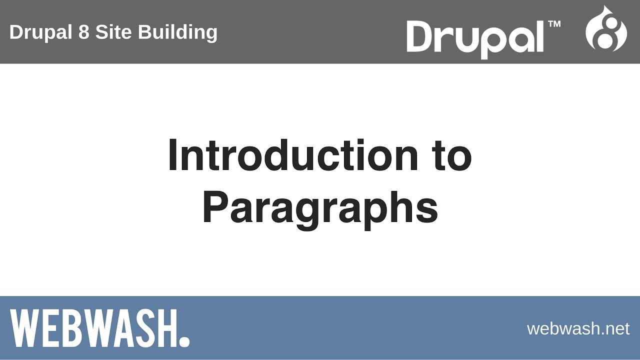 Drupal 8 Site Building, 8 1: Introduction to Paragraphs