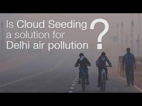 Is Cloud Seeding A Solution For Delhi Air Pollution?