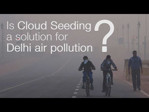 Is Cloud Seeding A Solution For Delhi Air Pollution?