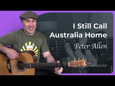 I Still Call Australia Home Guitar Lesson - Peter Allen - Acoustic Australian Anthem! :)
