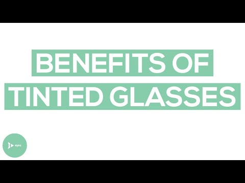 tinted-lenses:-what-are-the-real-benefits?