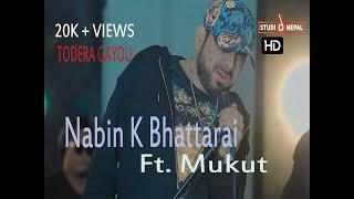 Nabin K Bhattarai Ft. Mukut   Todera Gayou   New Nepali Pop Rock Song 2019   Official Music Video