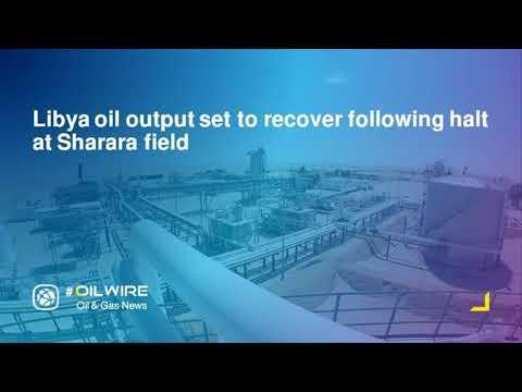 Libya oil output set to recover following halt at Sharara field