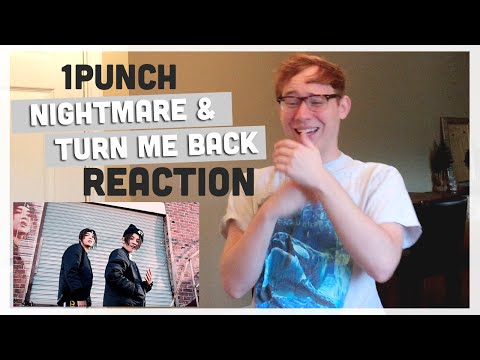 1Punch Nightmare & Turn Me Back MV Reaction 원펀치 돌려놔