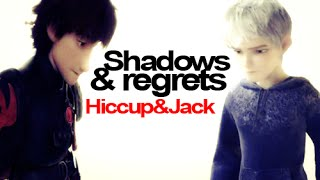 Shadows & regrets | Hiccup & Jack