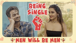 MEN WILL BE MEN - BEING SINGLE  || SHANMUKH JASWANTH || JHAKAAS || Infinitum Media