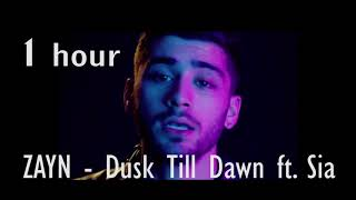 ZAYN Dusk Till Dawn ft Sia 1 hour one hour