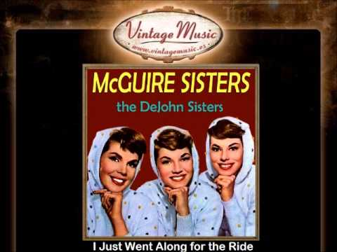 The McGuire Sisters & The Dejohns Sisters -- I Just Went Along for the Ride